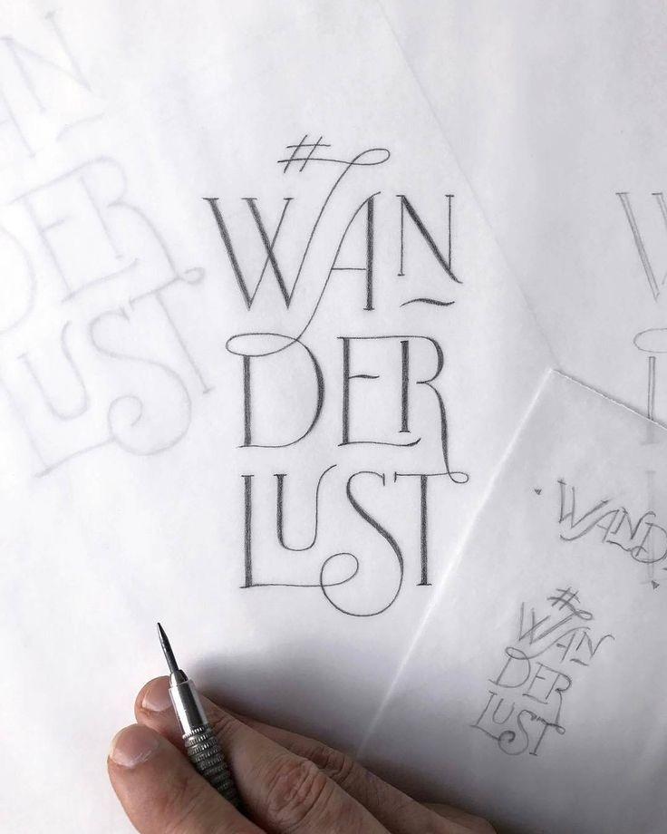 wanderlust hand lettering /type gang….