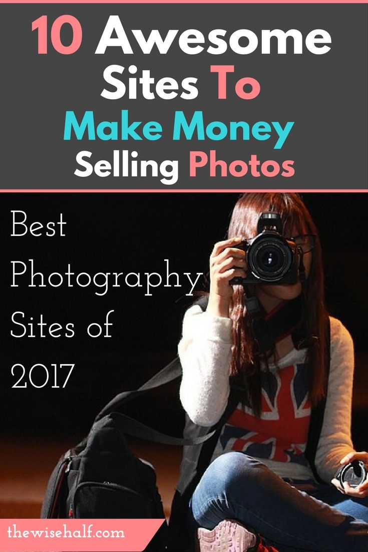 Make money selling your photos with the best photography sites of 2017.sell your…