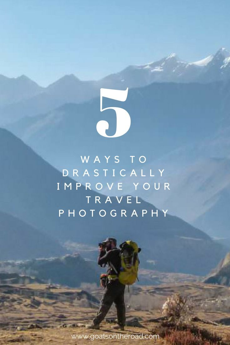 5 Ways to Drastically Improve Your Travel Photography | Expert Photography Tips …