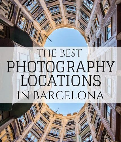 Best Photography Locations in Barcelona: Full list of some of the best photograp…