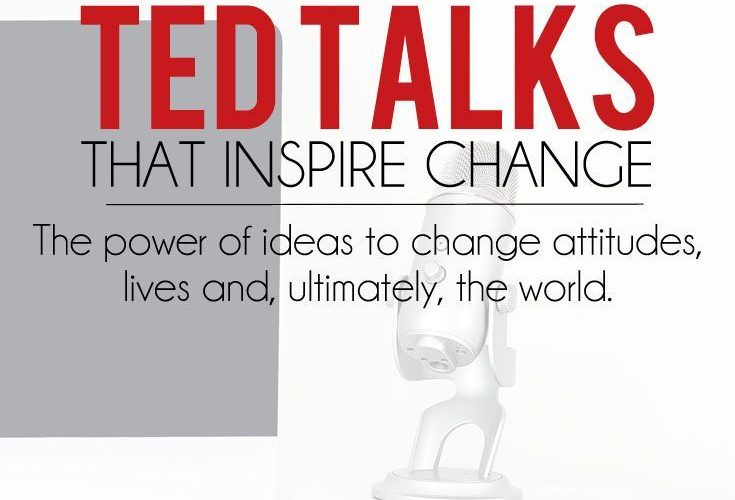 Some of the most inspiring TED Talks that will inspire you to act and do somethi…