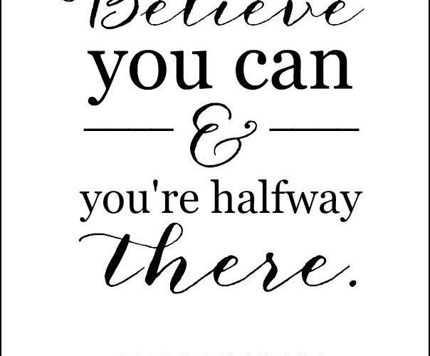 Believe you can and you're halfway there. | Teddy Roosevelt quote | This pag…