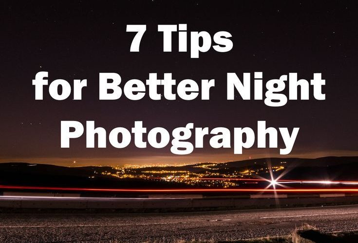 Tips on Night Photography. Astrophotgraphy. Lightpainting. Photography Tips
