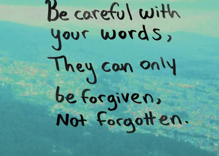 Be careful with your words. Forgive often. | Inspirational Quotes for Teens