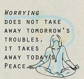 So real and true. Don't let the fear of tomorrow's troubles steal the pe…