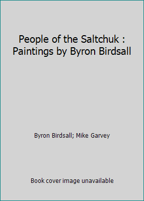 People of the Saltchuk : Paintings by Byron Birdsall