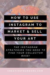 How To Use Instagram To Market And Sell Your Art. Instagram has overtaken Facebo…