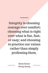 Seriously…integrity is everything. Without it you stay in a life hidden in the…
