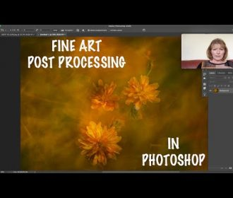 FINE ART POST PROCESSING IN PHOTOSHOP