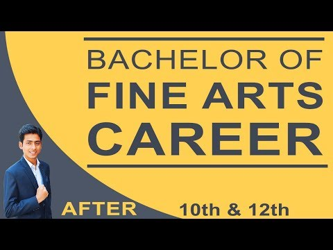 BACHELOR OF FINE ARTS CAREER After 12 in India   BFA   #44   Abhishek Chaudhary Career Coach